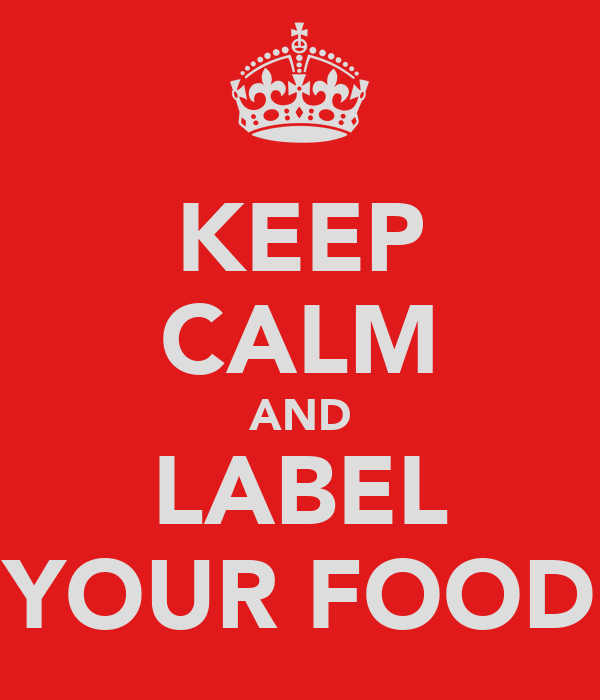 KEEP CALM AND LABEL YOUR FOOD