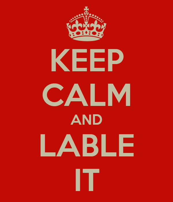 KEEP CALM AND LABLE IT