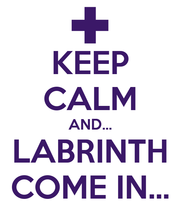 KEEP CALM AND... LABRINTH COME IN...
