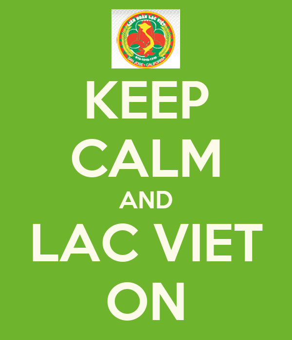 KEEP CALM AND LAC VIET ON