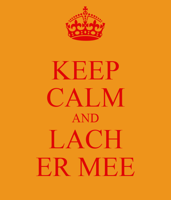 KEEP CALM AND LACH ER MEE