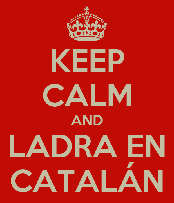 KEEP CALM AND LADRA EN CATALÁN
