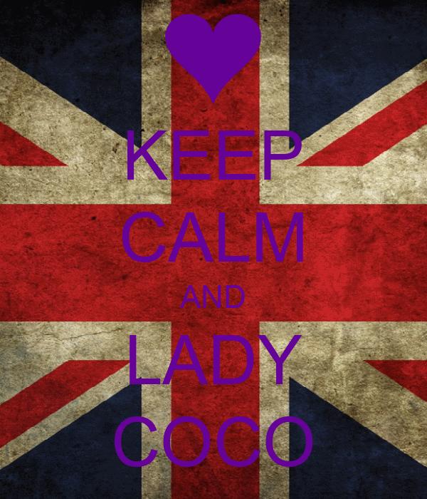 KEEP CALM AND LADY COCO