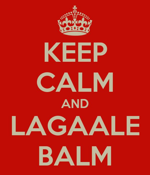 KEEP CALM AND LAGAALE BALM
