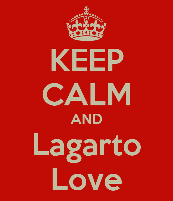 KEEP CALM AND Lagarto Love