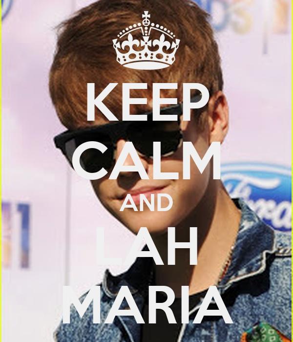 KEEP CALM AND LAH MARIA