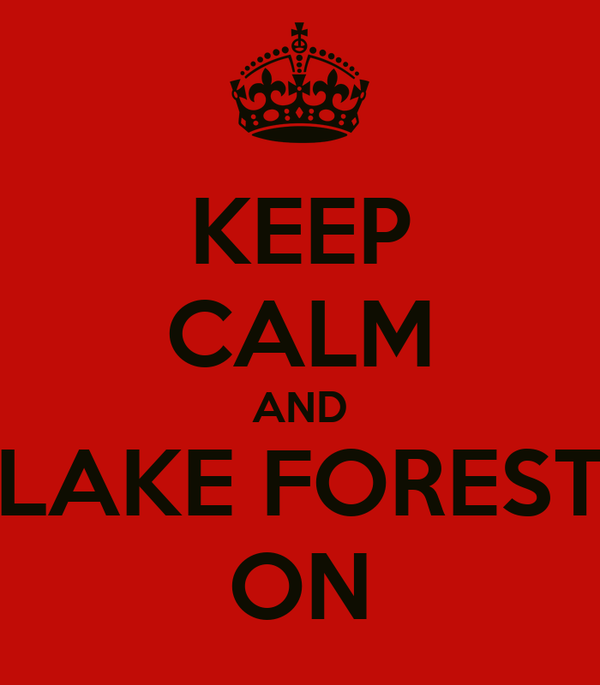 KEEP CALM AND LAKE FOREST ON