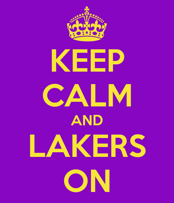 KEEP CALM AND LAKERS ON