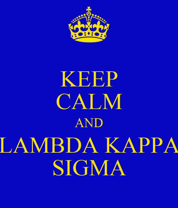 KEEP CALM AND LAMBDA KAPPA SIGMA