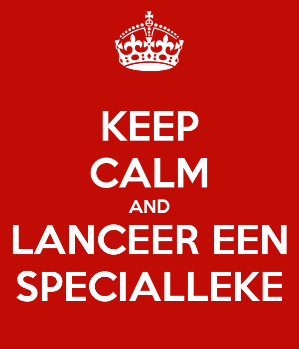 KEEP CALM AND LANCEER EEN SPECIALLEKE