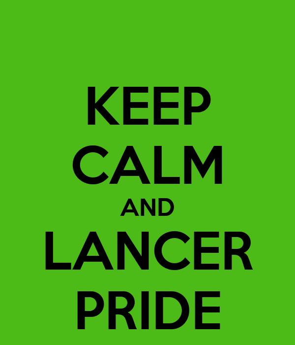 KEEP CALM AND LANCER PRIDE