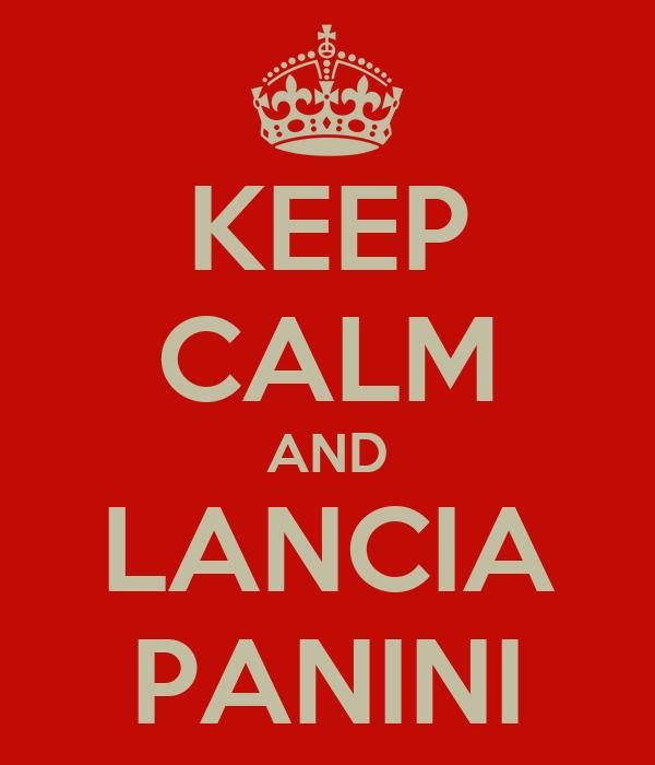 KEEP CALM AND LANCIA PANINI