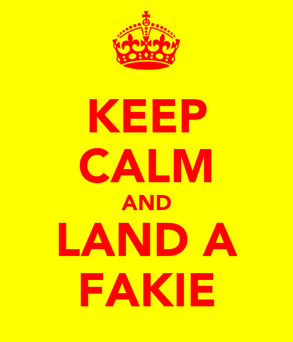 KEEP CALM AND LAND A FAKIE
