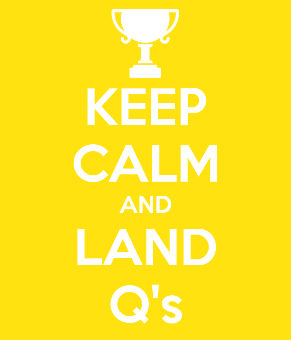 KEEP CALM AND LAND Q's
