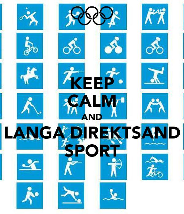 KEEP CALM AND LANGA DIREKTSAND SPORT