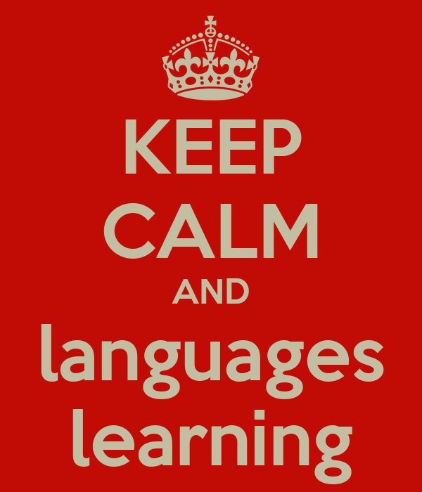 KEEP CALM AND languages learning