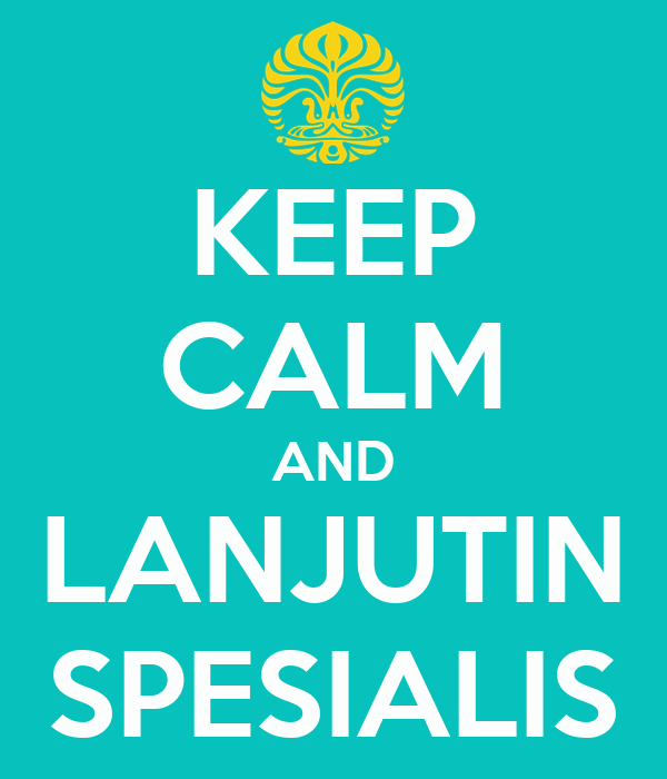 KEEP CALM AND LANJUTIN SPESIALIS