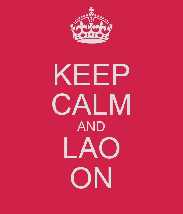 KEEP CALM AND LAO ON
