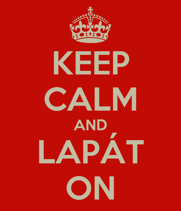 KEEP CALM AND LAPÁT ON