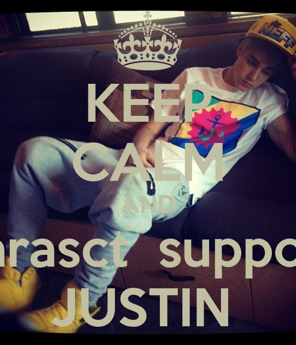 KEEP CALM AND Larasct  support JUSTIN
