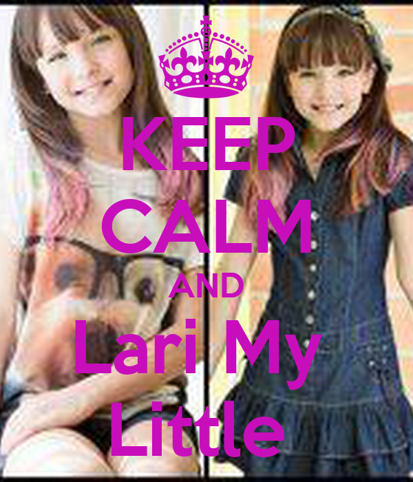 KEEP CALM AND Lari My  Little