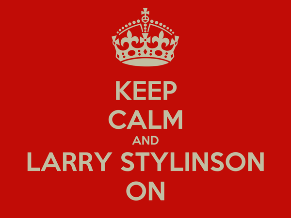 KEEP CALM AND LARRY STYLINSON ON