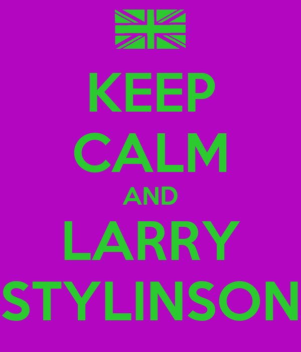 KEEP CALM AND LARRY STYLINSON