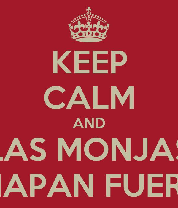 KEEP CALM AND LAS MONJAS CHAPAN FUERTE