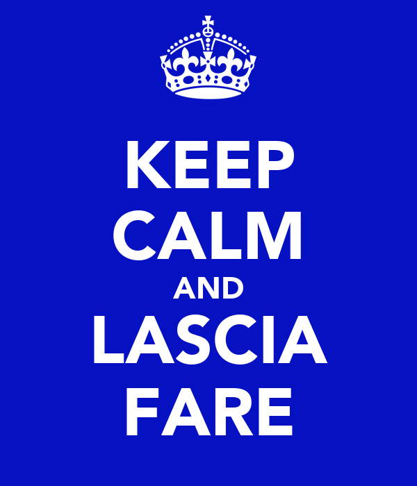 KEEP CALM AND LASCIA FARE