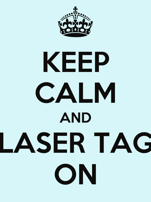 KEEP CALM AND LASER TAG ON