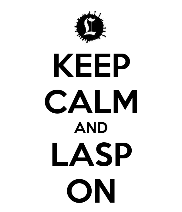 KEEP CALM AND LASP ON