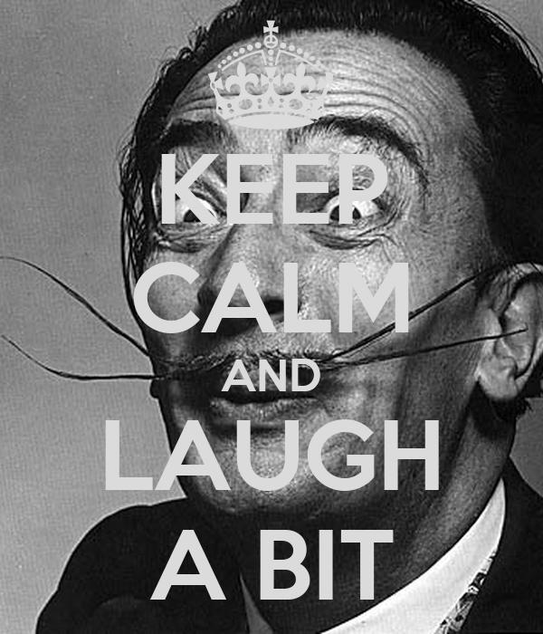 KEEP CALM AND LAUGH A BIT