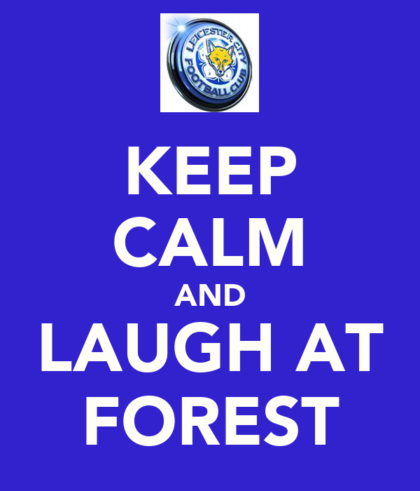 KEEP CALM AND LAUGH AT FOREST