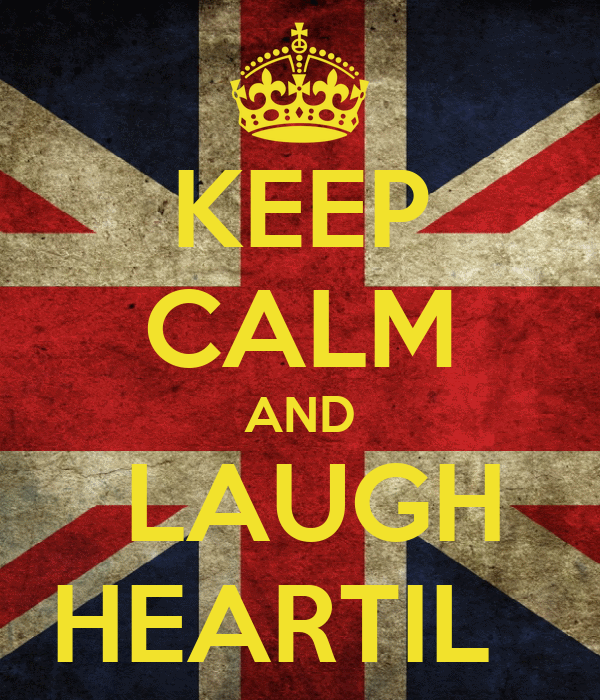 KEEP CALM AND  LAUGH  HEARTIL