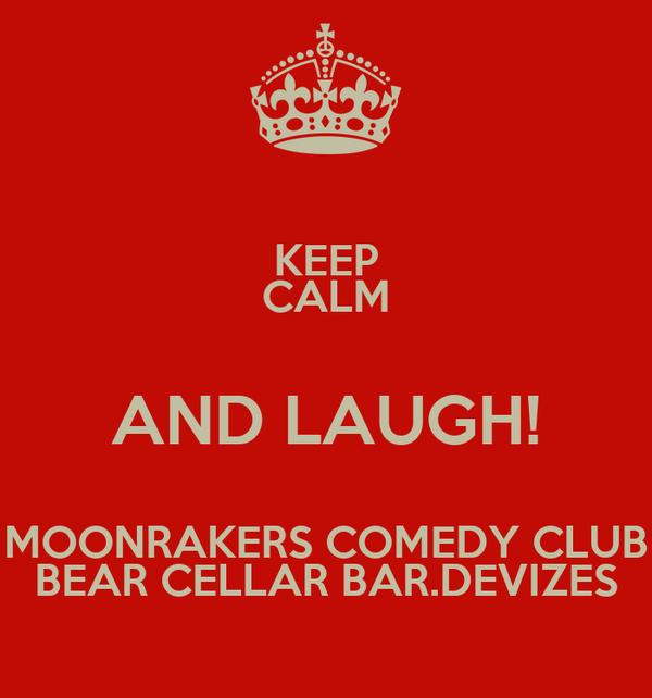 KEEP CALM AND LAUGH! MOONRAKERS COMEDY CLUB BEAR CELLAR BAR.DEVIZES