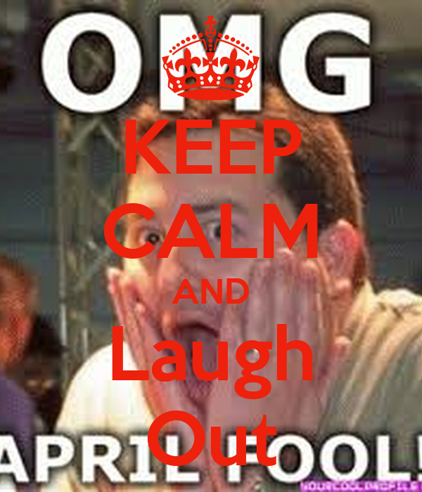 KEEP CALM AND Laugh Out