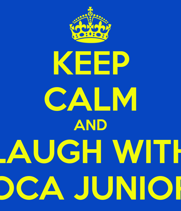 KEEP CALM AND LAUGH WITH BOCA JUNIORS