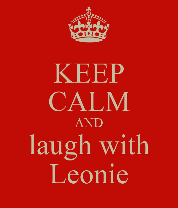 KEEP CALM AND laugh with Leonie