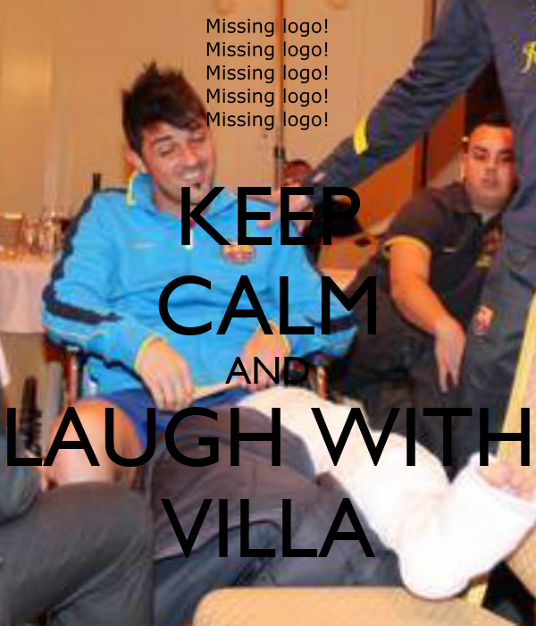 KEEP CALM AND LAUGH WITH VILLA