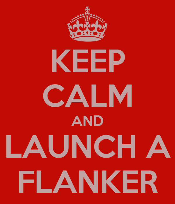 KEEP CALM AND LAUNCH A FLANKER