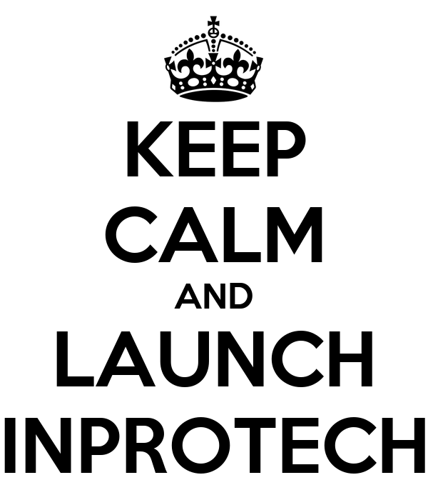KEEP CALM AND LAUNCH INPROTECH