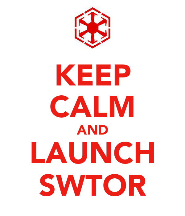 KEEP CALM AND LAUNCH SWTOR