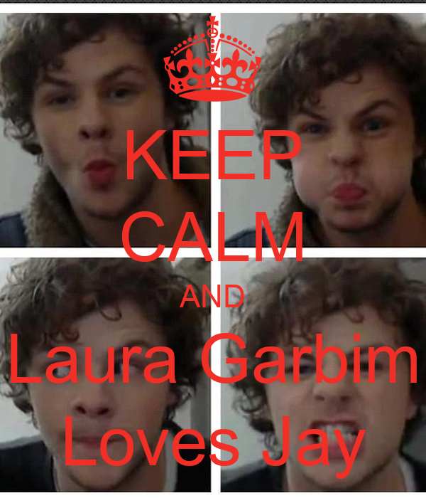 KEEP CALM AND Laura Garbim Loves Jay