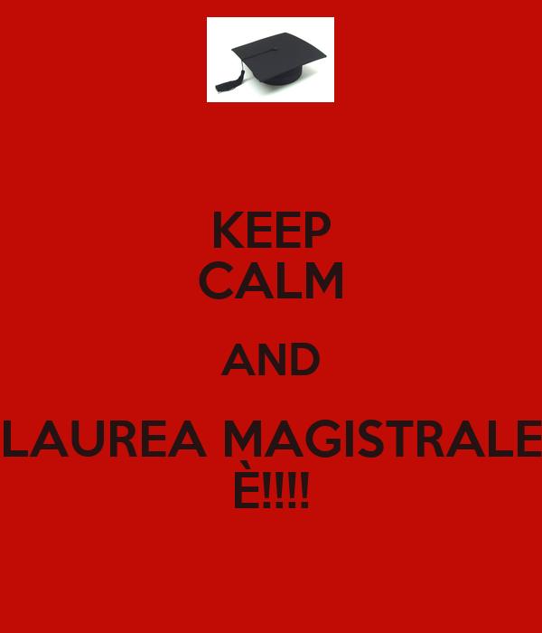 Keep calm and laurea magistrale poster mari keep for Laurea magistrale design