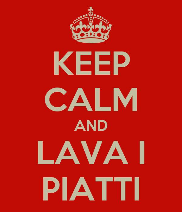KEEP CALM AND LAVA I PIATTI
