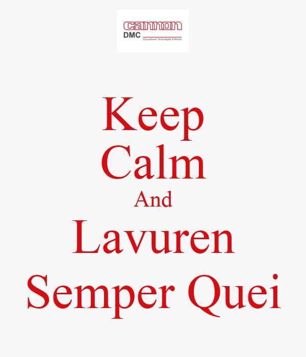 Keep Calm And Lavuren Semper Quei