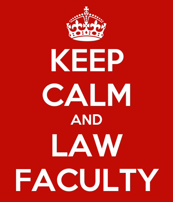 KEEP CALM AND LAW FACULTY