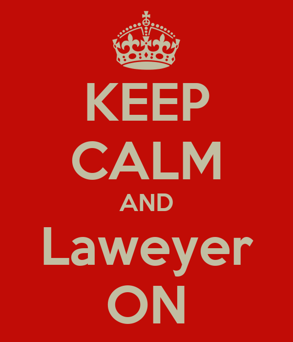 KEEP CALM AND Laweyer ON