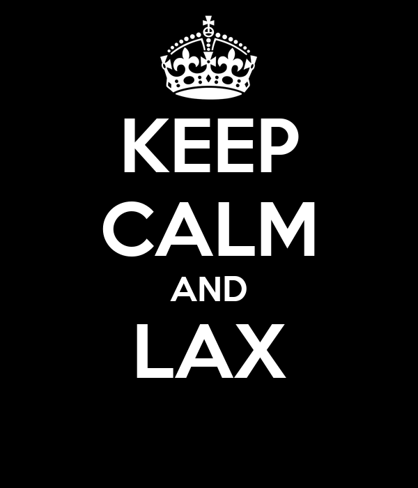 KEEP CALM AND LAX