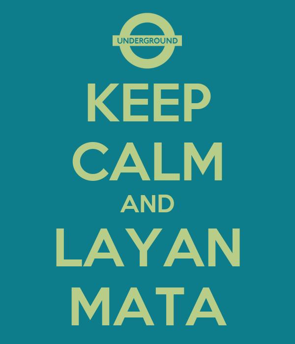 KEEP CALM AND LAYAN MATA